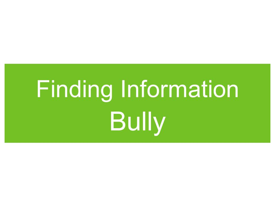 Students are to: skim the pre-selected Bully web site for main ideas on Bulling.