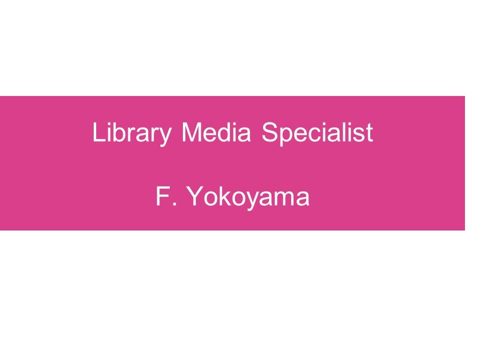 Library Media Specialist F. Yokoyama