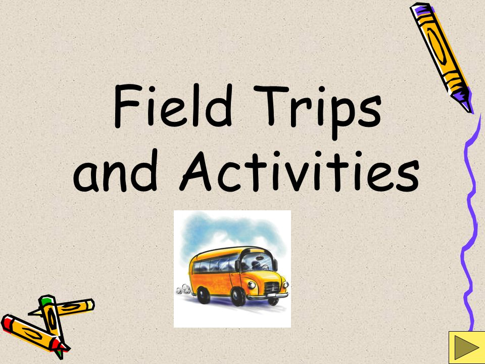 Field Trips and Activities