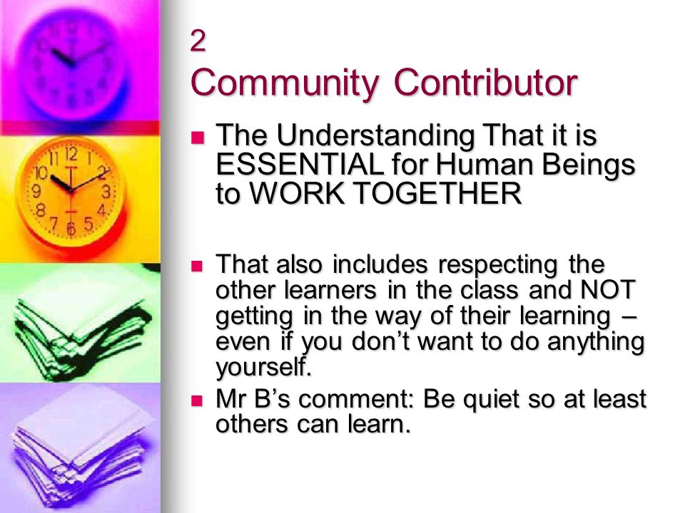 2 Community Contributor The Understanding That it is ESSENTIAL for Human Beings to WORK TOGETHER The Understanding That it is ESSENTIAL for Human Bein