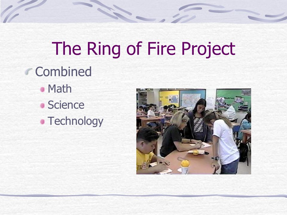 The Ring of Fire Project Combined Math Science Technology