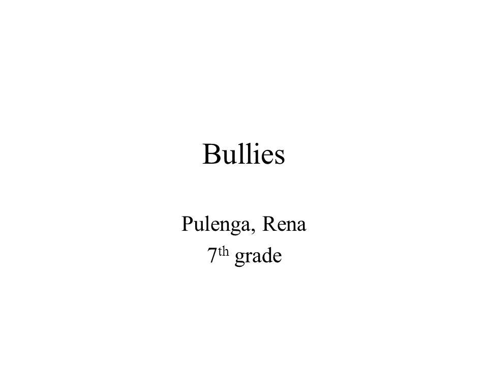 Bullies Pulenga, Rena 7 th grade