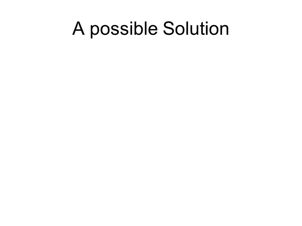A possible Solution