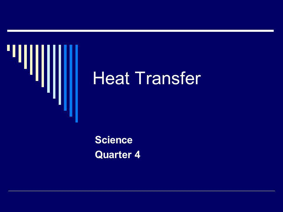Heat Transfer Science Quarter 4