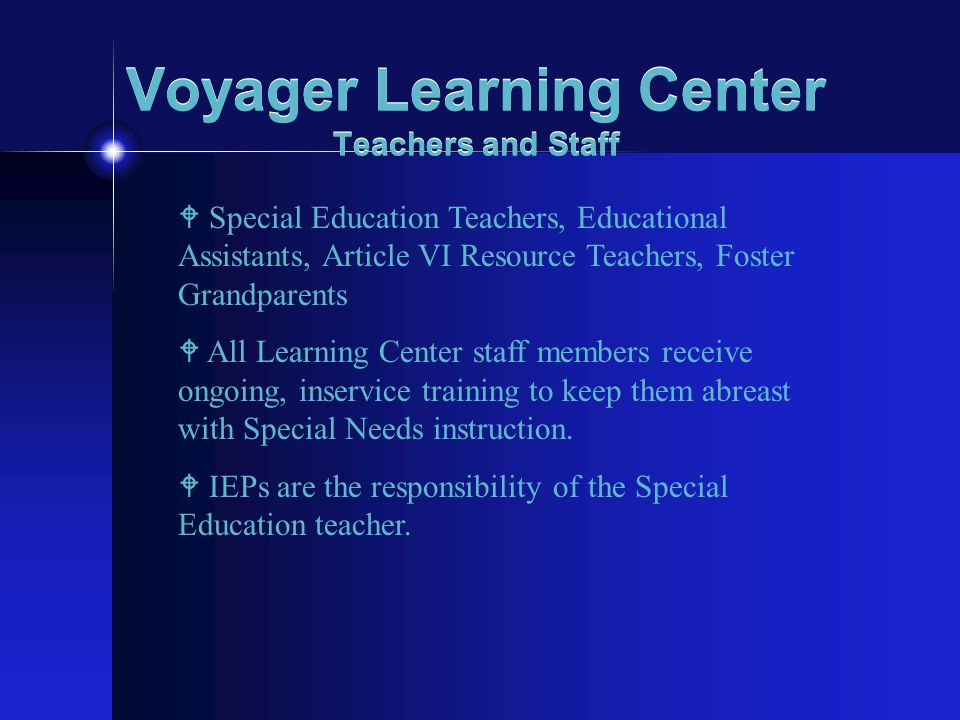 Voyager Learning Center Teachers and Staff W Special Education Teachers, Educational Assistants, Article VI Resource Teachers, Foster Grandparents W A