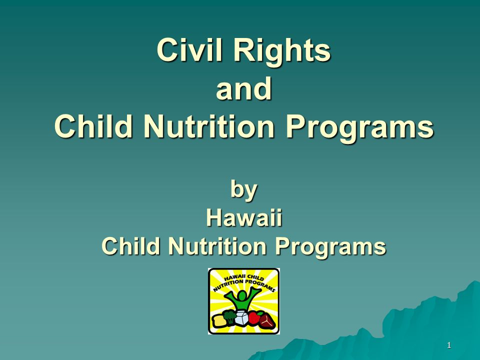 1 Civil Rights and Child Nutrition Programs by Hawaii Child Nutrition Programs