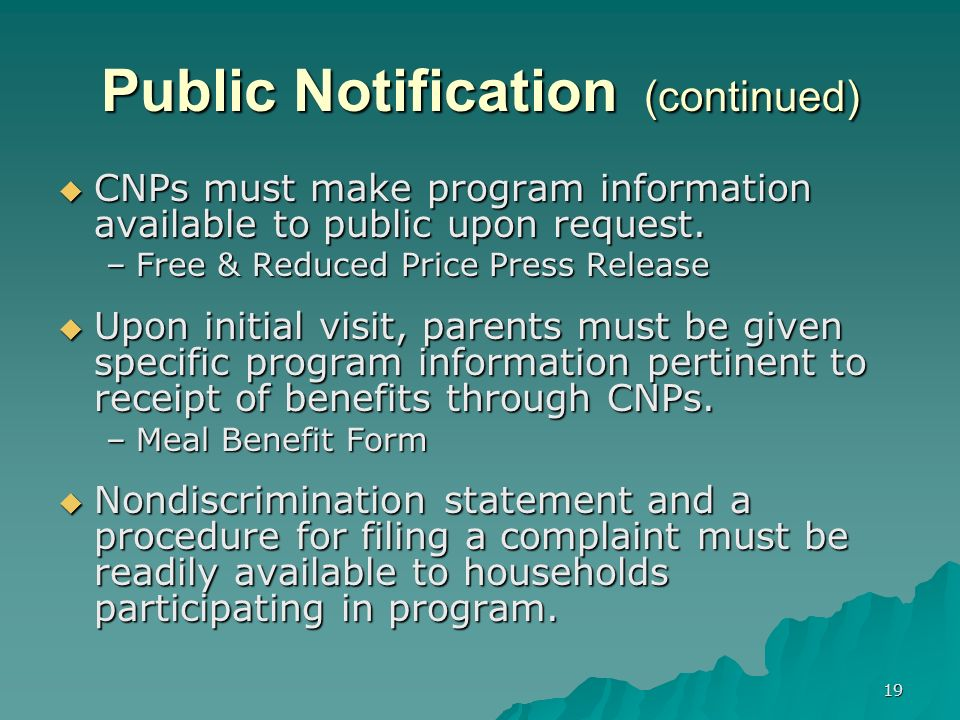 19 Public Notification (continued) CNPs must make program information available to public upon request.