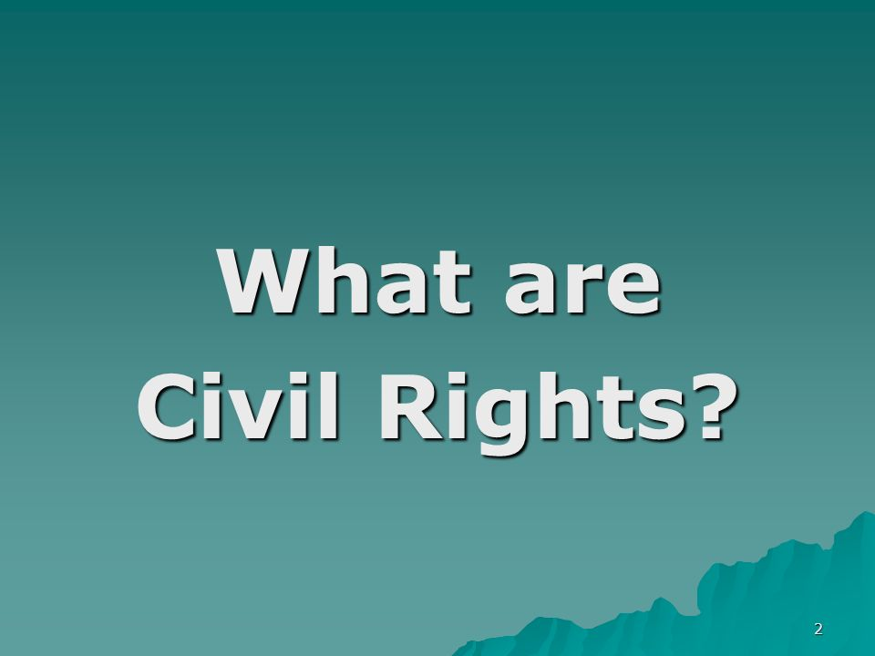 2 What are Civil Rights