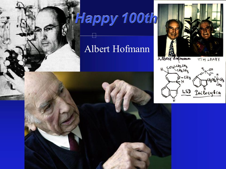 Albert Hofmann Happy 100th