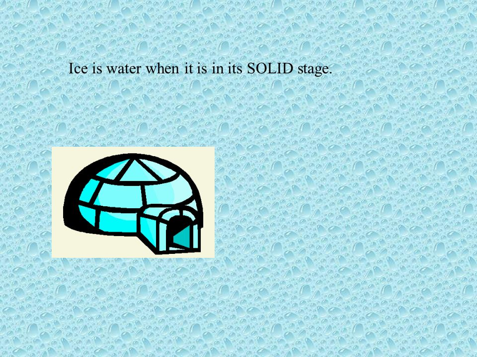 Water changes its states as it is heated or cooled. HEAT causes water to change states from solid to liquid to gas. Here, heat is causing the ice to m