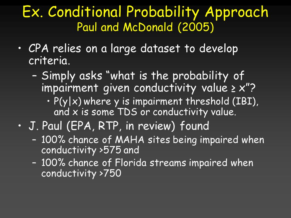 Ex. Conditional Probability Approach Paul and McDonald (2005) CPA relies on a large dataset to develop criteria. –Simply asks what is the probability