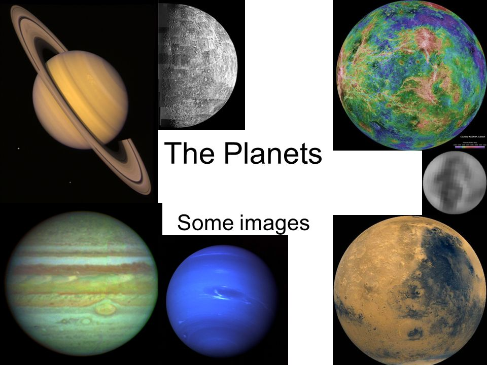 The Planets Some images