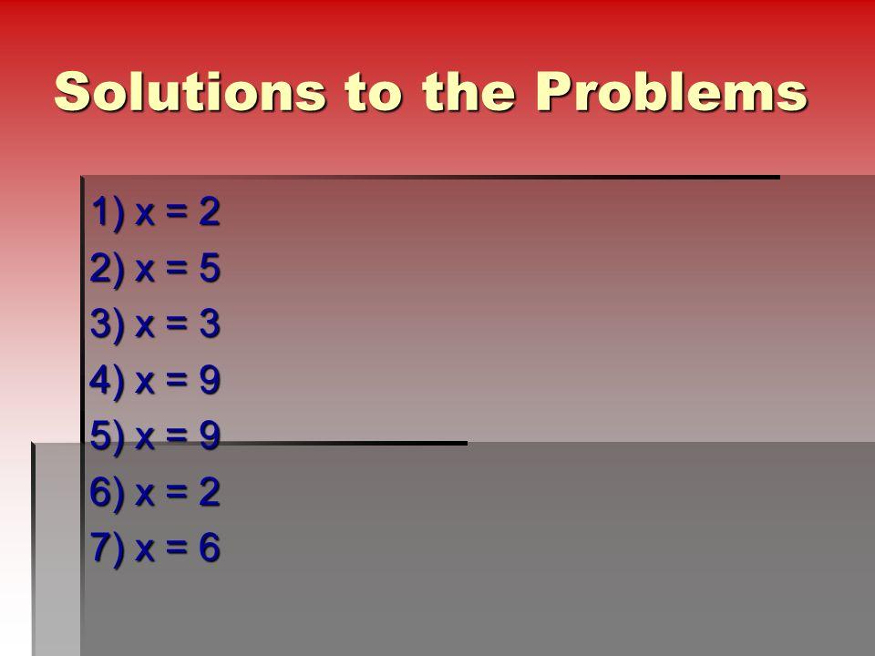 Problems to Solve 1) 3x + 4 = 5x x = . 2) 15 / x = x - 2 x = .