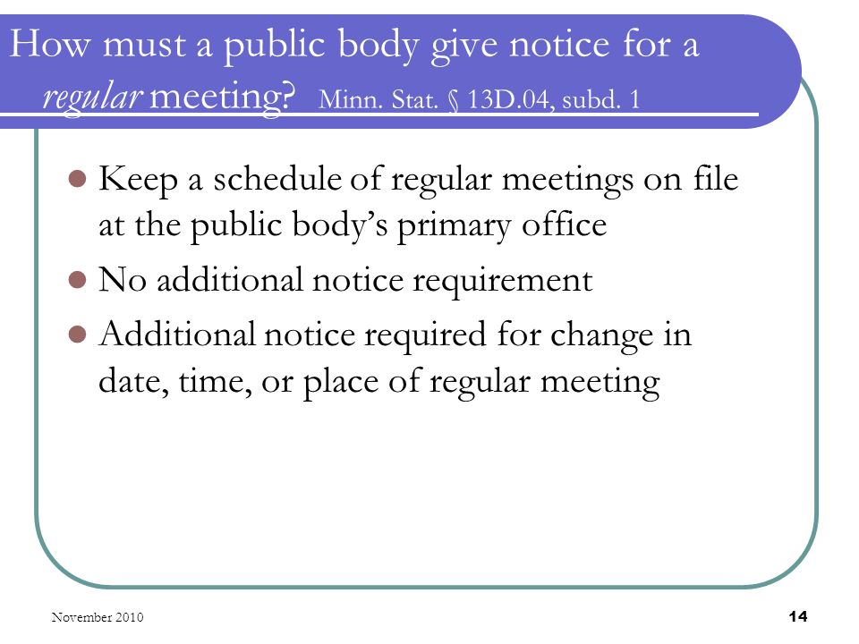 November 2010 14 How must a public body give notice for a regular meeting.