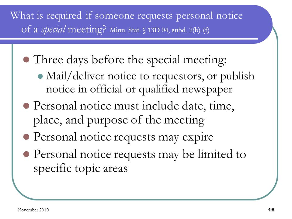 November 2010 16 What is required if someone requests personal notice of a special meeting.