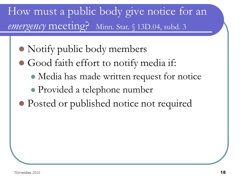 November 2010 18 How must a public body give notice for an emergency meeting.