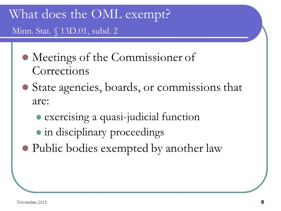 November 2010 6 What does the OML exempt. Minn. Stat.