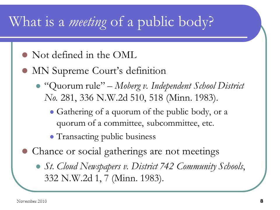November 2010 8 What is a meeting of a public body.