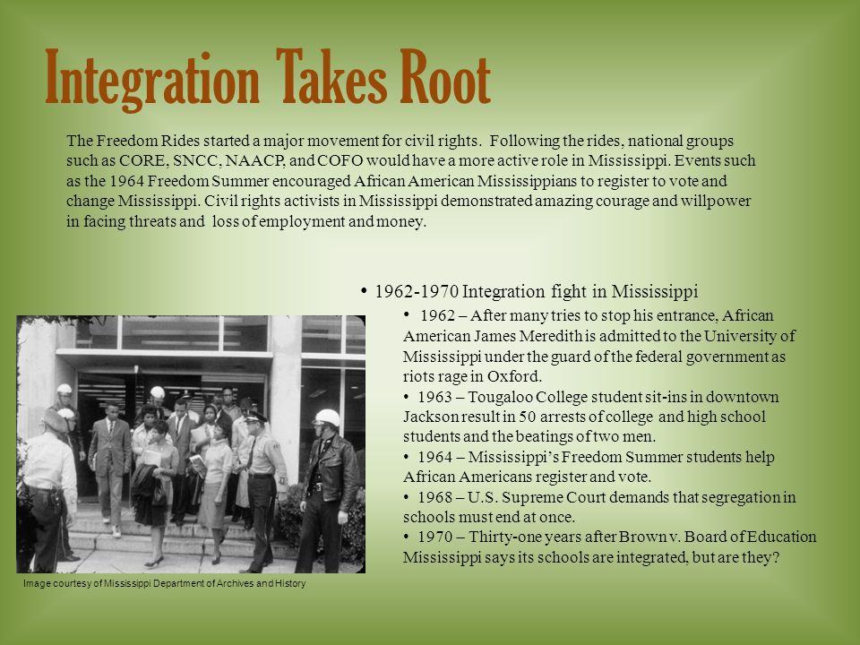 Integration Takes Root The Freedom Rides started a major movement for civil rights.