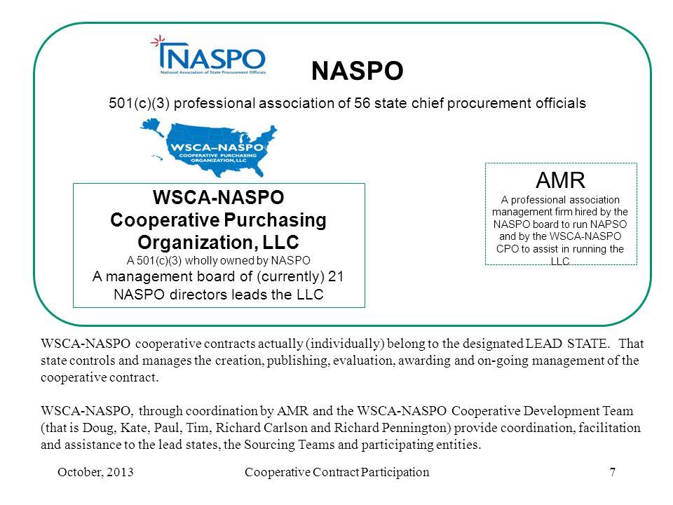 NASPO 501(c)(3) professional association of 56 state chief procurement officials WSCA-NASPO Cooperative Purchasing Organization, LLC A 501(c)(3) wholl