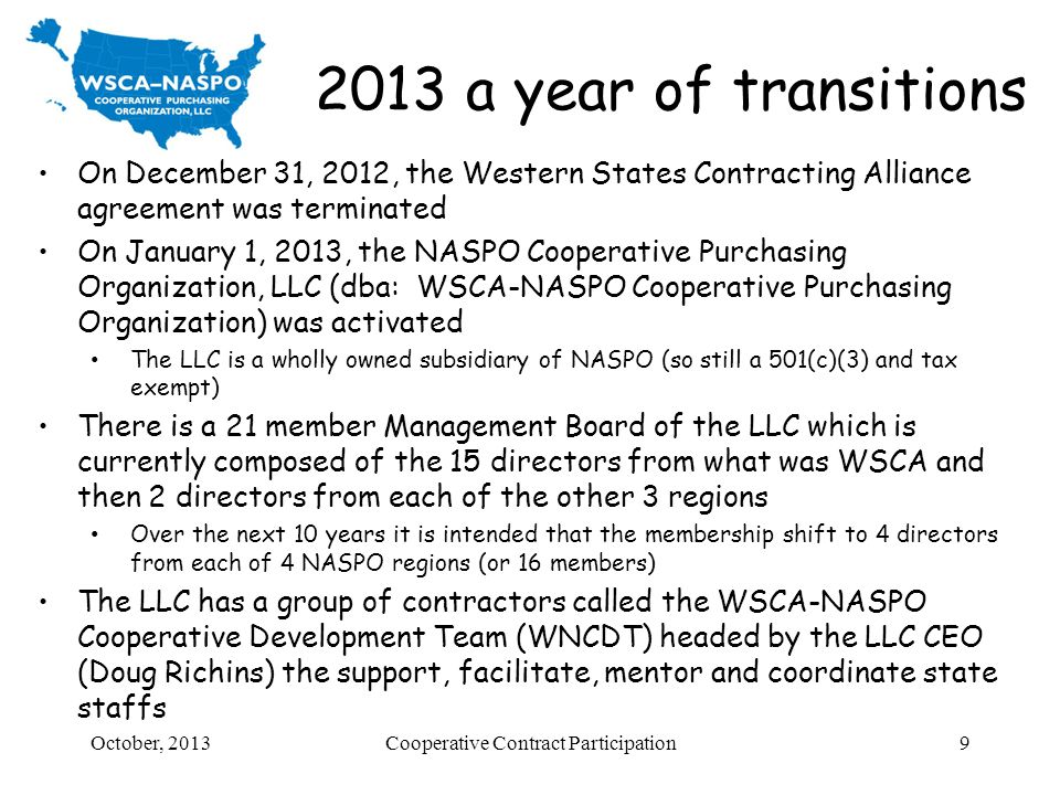 2013 a year of transitions On December 31, 2012, the Western States Contracting Alliance agreement was terminated On January 1, 2013, the NASPO Cooper