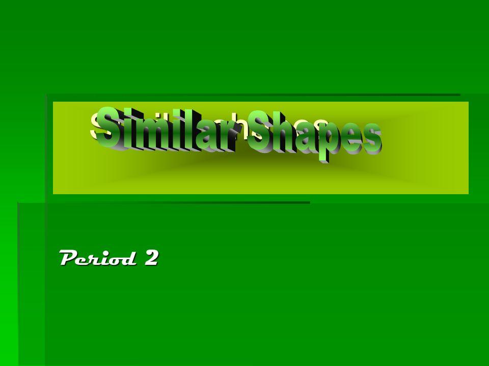 Similar shapes Period 2