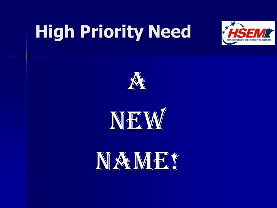 High Priority Need ANewName!