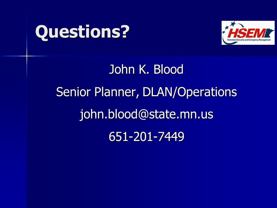 Questions John K. Blood Senior Planner, DLAN/Operations