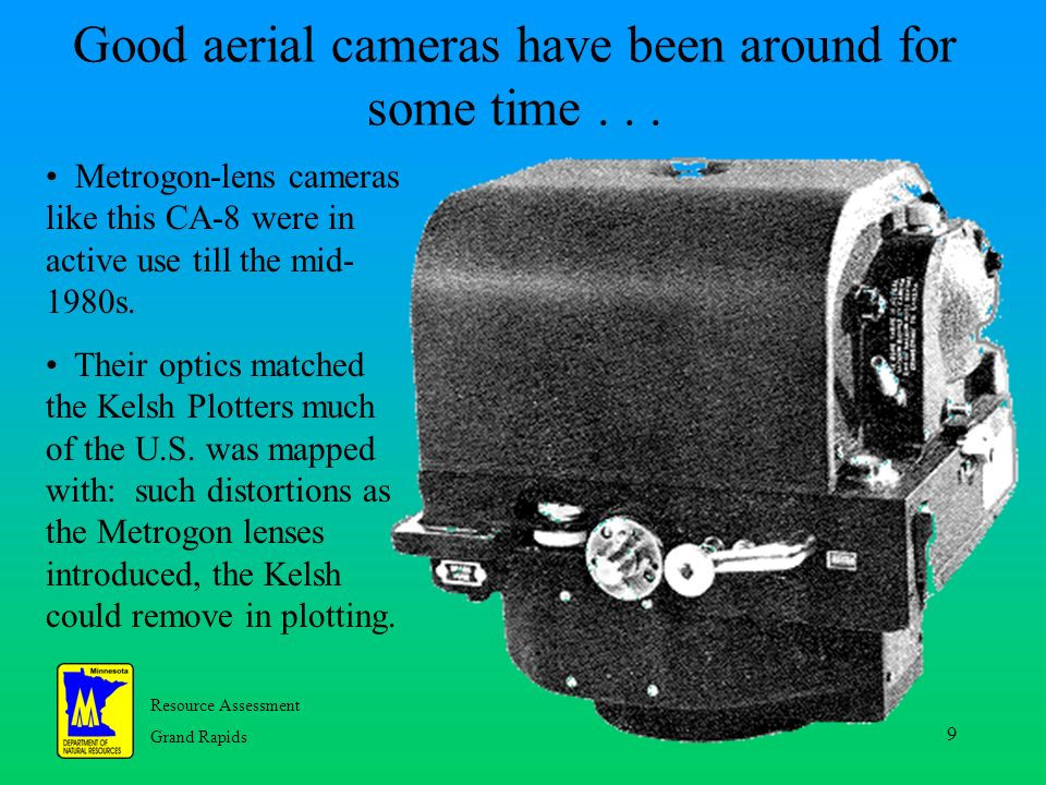 Resource Assessment Grand Rapids 9 Good aerial cameras have been around for some time...