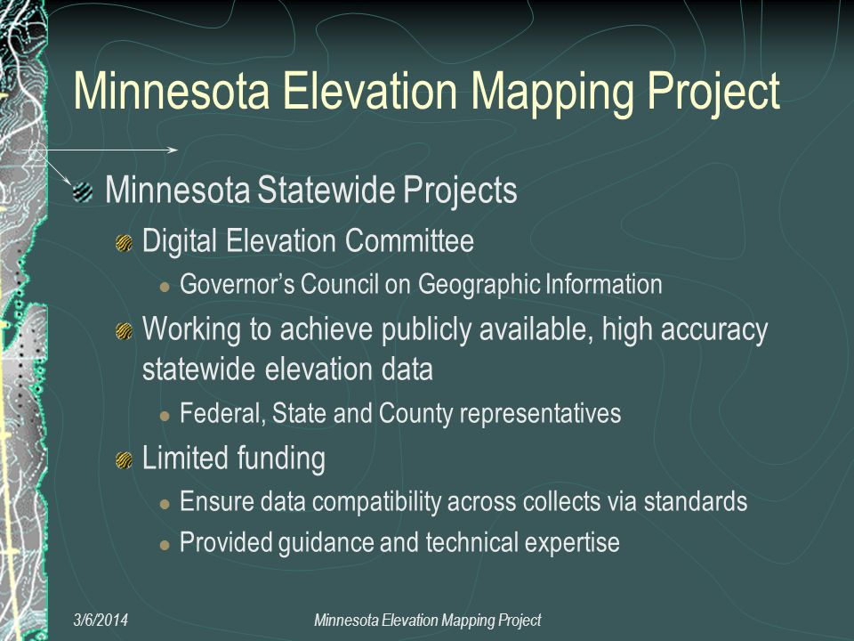 Minnesota Elevation Mapping Project Minnesota Statewide Projects Digital Elevation Committee Governors Council on Geographic Information Working to ac