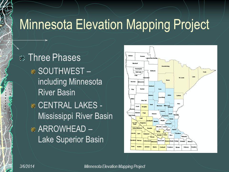 Three Phases SOUTHWEST – including Minnesota River Basin CENTRAL LAKES - Mississippi River Basin ARROWHEAD – Lake Superior Basin 3/6/2014Minnesota Ele