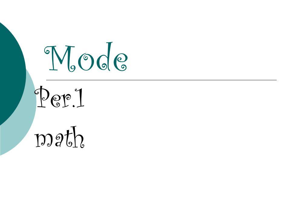Mode Per.1 math