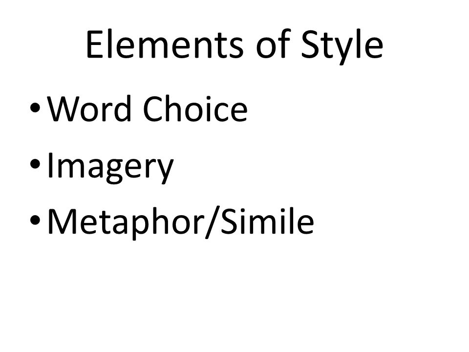 Word Choice Good word choice includes: 1.Sensory Words 2.Specific Descriptive Details 3.Active Verbs