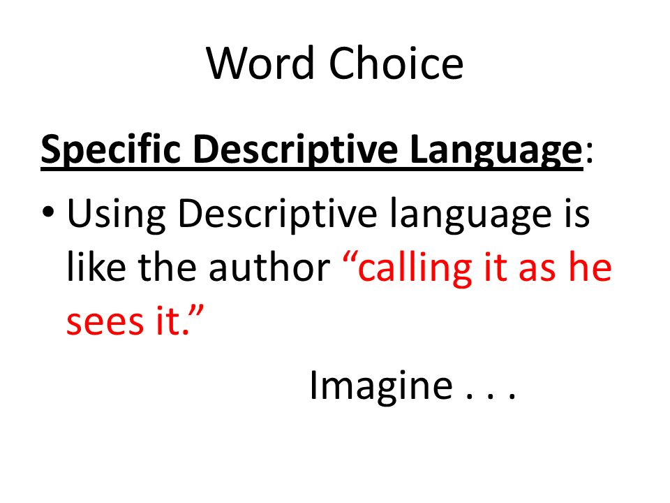 Word Choice: Descriptive Language The author is thinking midnight black, V8- engined, convertible Ferrari...