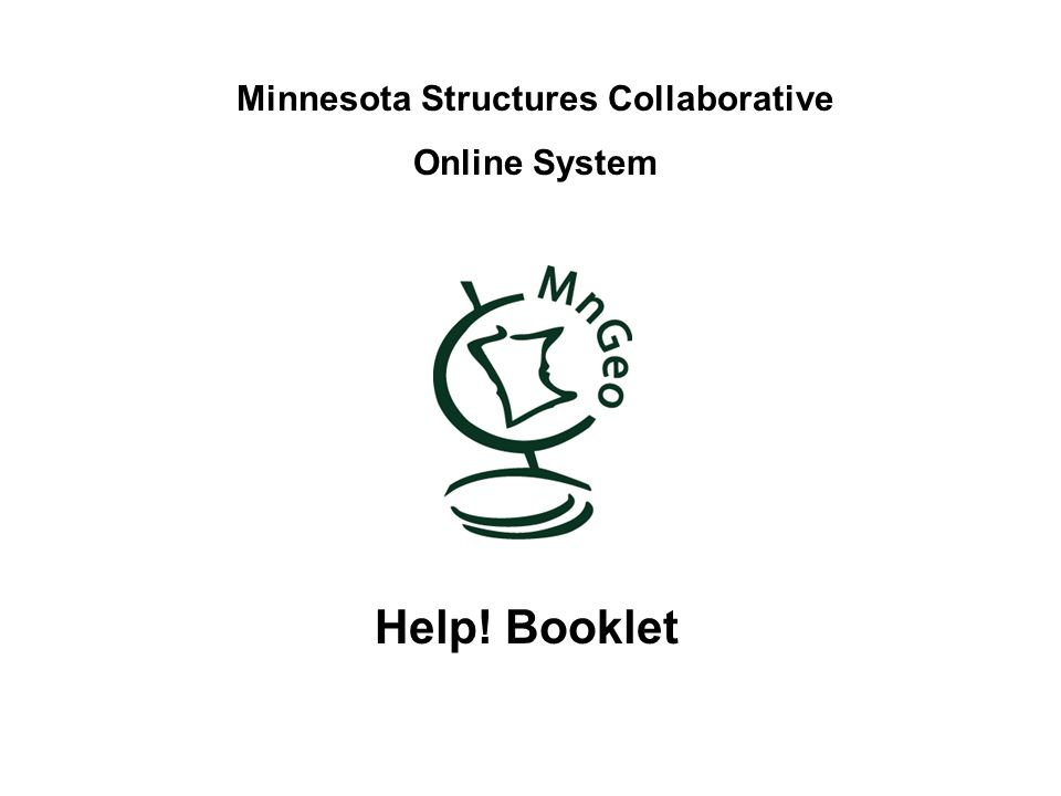 Minnesota Structures Collaborative Online System Help! Booklet