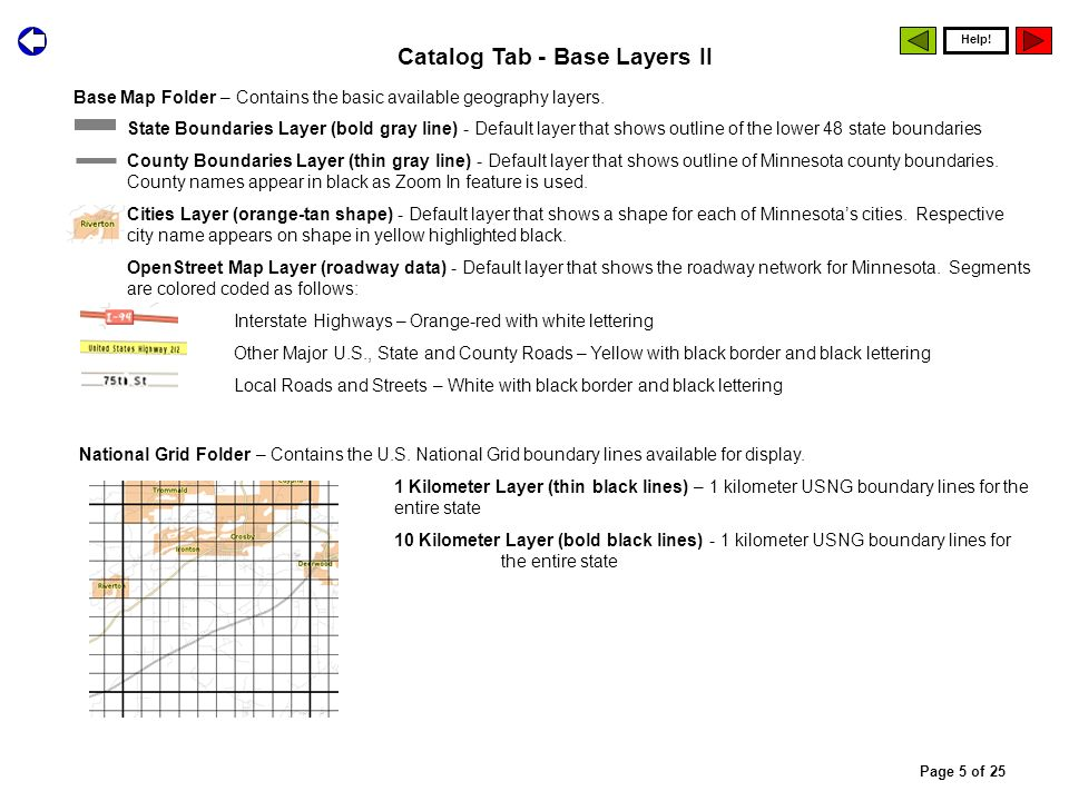Base Map Folder – Contains the basic available geography layers. State Boundaries Layer (bold gray line) - Default layer that shows outline of the low