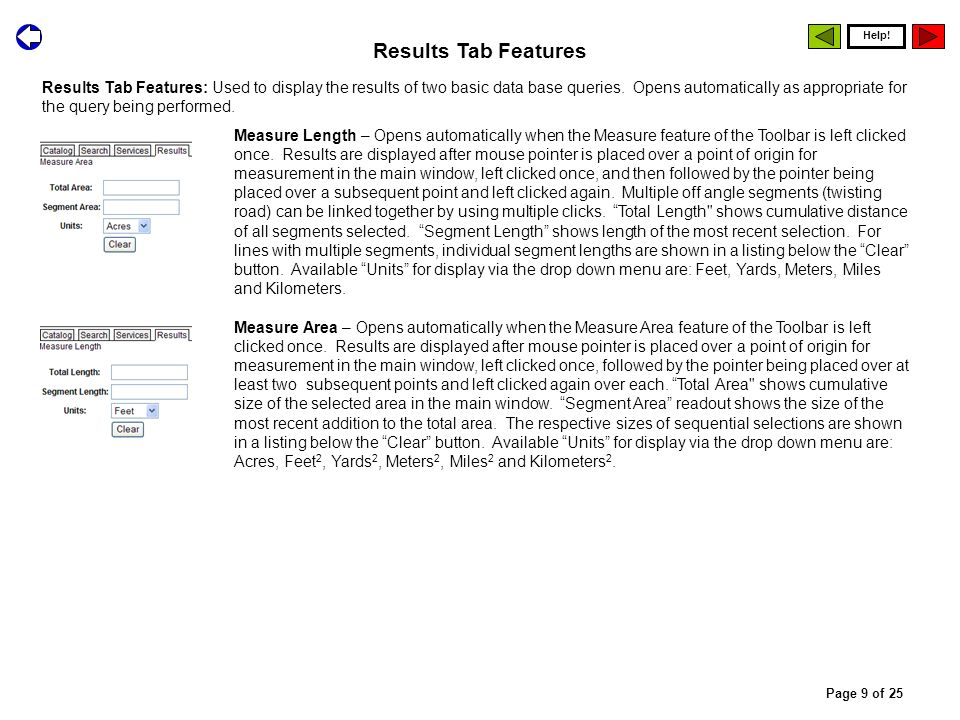 Results Tab Features: Used to display the results of two basic data base queries.