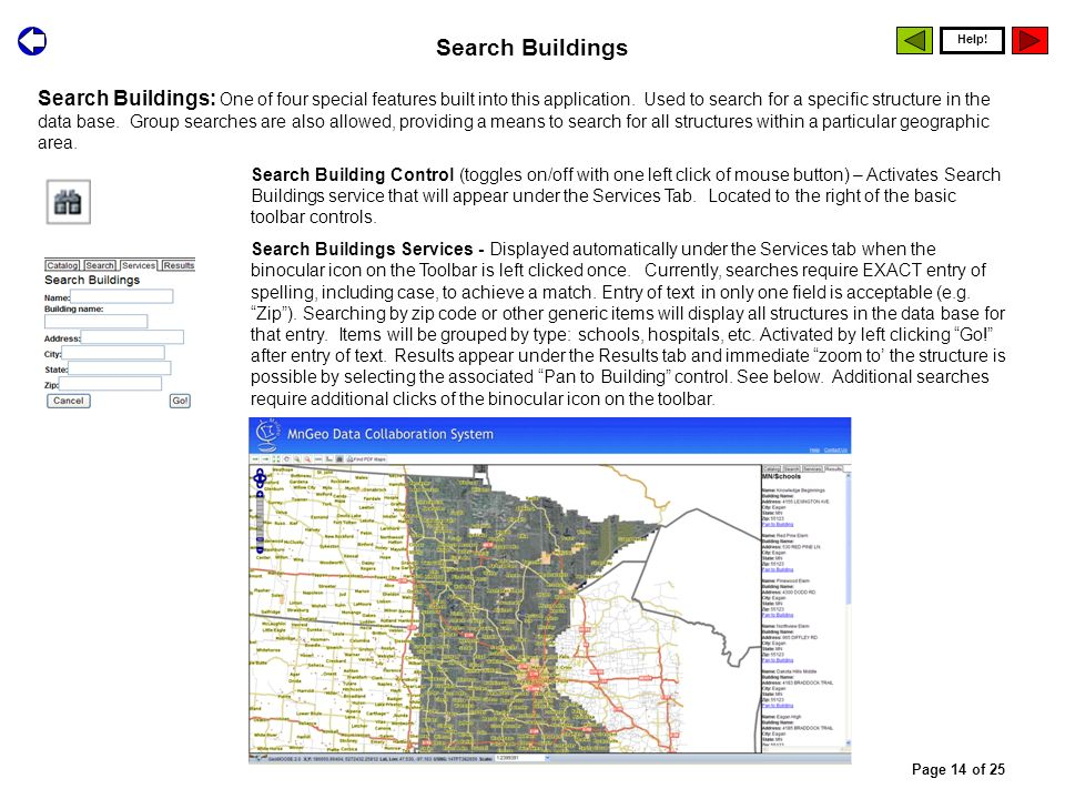 Search Buildings: One of four special features built into this application. Used to search for a specific structure in the data base. Group searches a