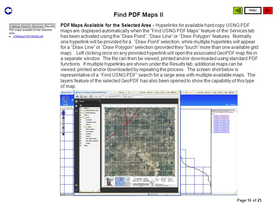 PDF Maps Available for the Selected Area - Hyperlinks for available hard copy USNG PDF maps are displayed automatically when the Find USNG PDF Maps feature of the Services tab has been activated using the Draw Point, Draw Line or Draw Polygon features.