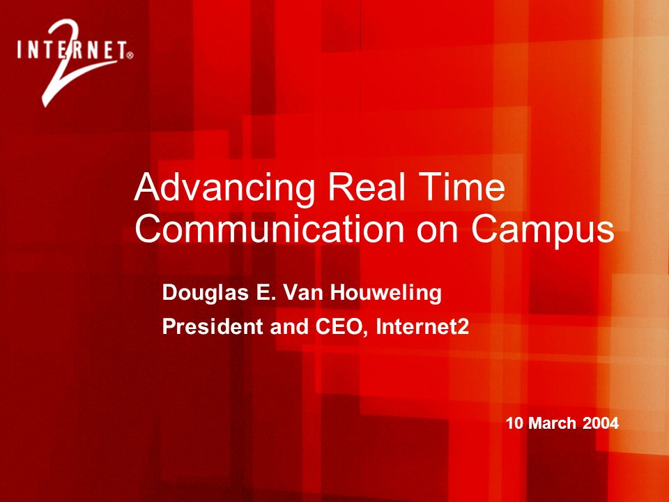 Advancing Real Time Communication on Campus Douglas E.