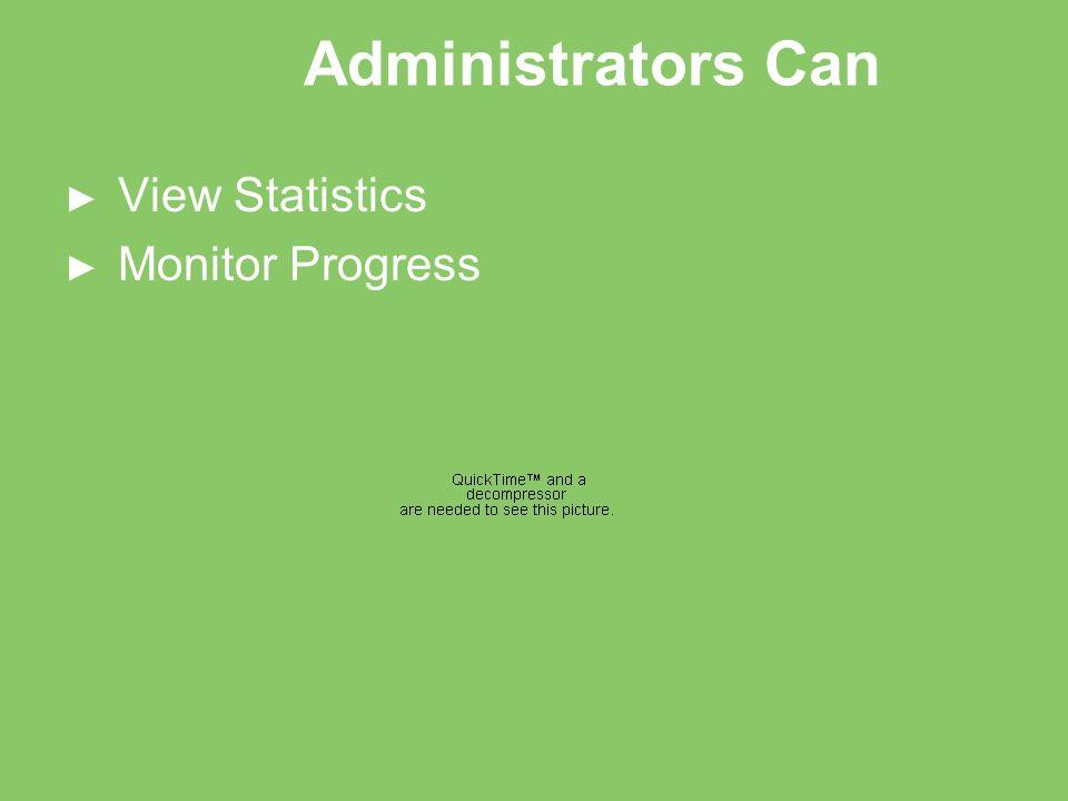 Administrators Can View Statistics Monitor Progress
