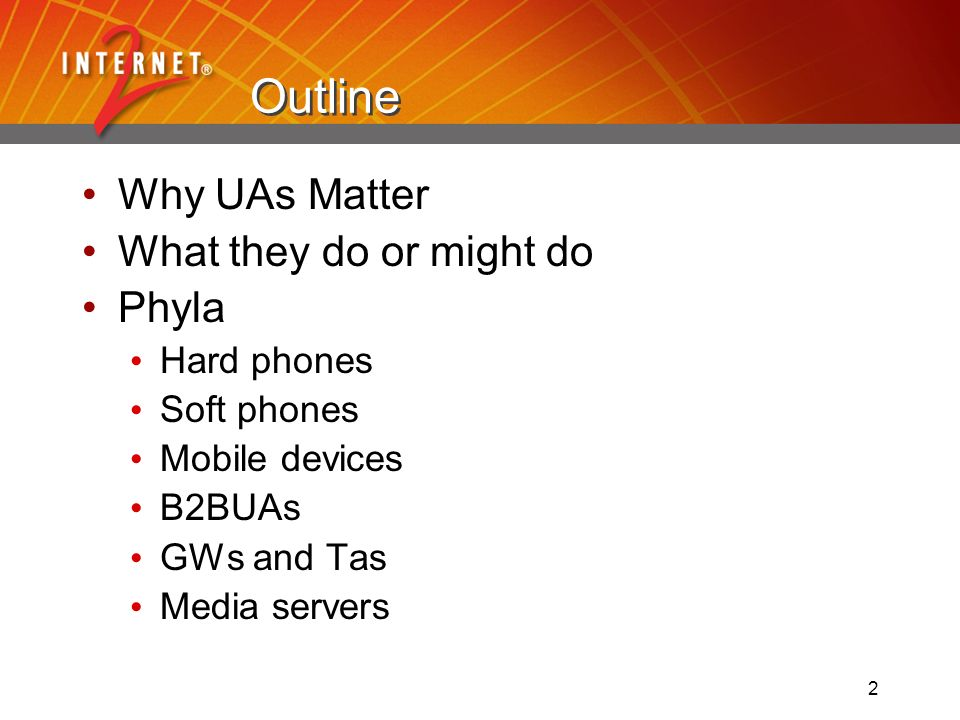 2 Outline Why UAs Matter What they do or might do Phyla Hard phones Soft phones Mobile devices B2BUAs GWs and Tas Media servers