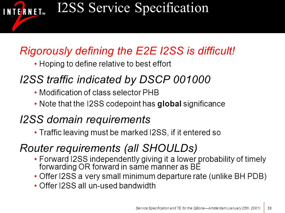 Service Specification and TE for the QBoneAmsterdam (January 25th, 2001)33 I2SS Service Specification Rigorously defining the E2E I2SS is difficult.