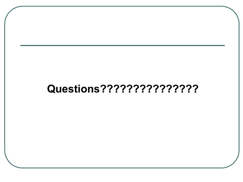 Questions???????????????