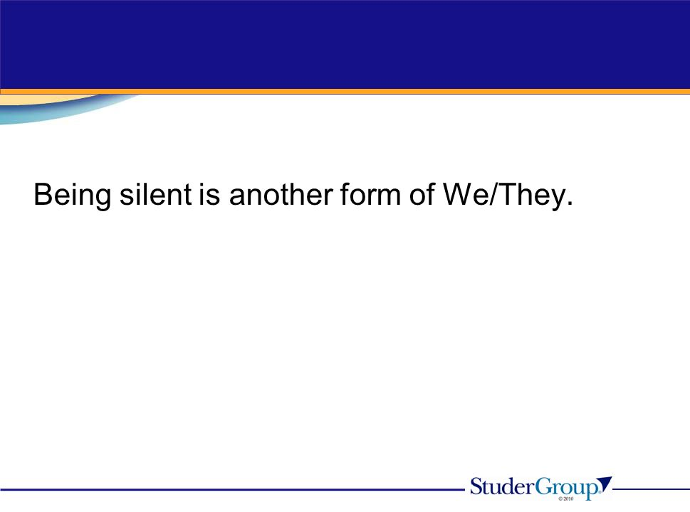 Being silent is another form of We/They.