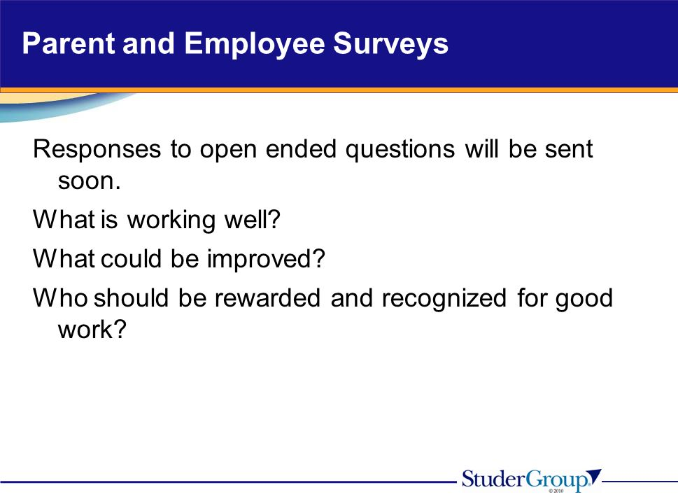 Parent and Employee Surveys Responses to open ended questions will be sent soon.