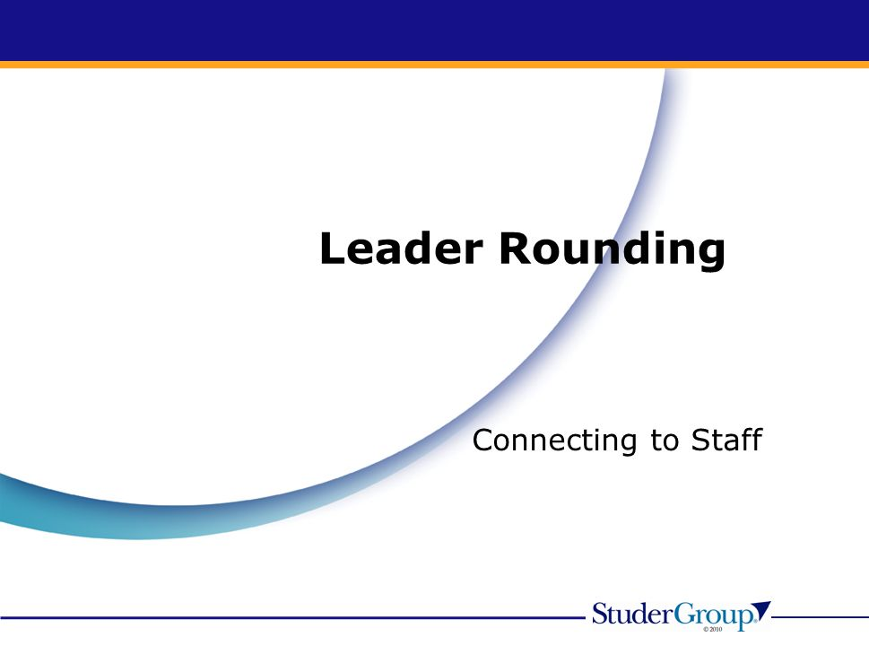 Leader Rounding Connecting to Staff