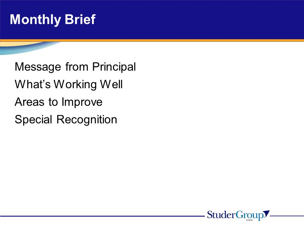 Monthly Brief Message from Principal Whats Working Well Areas to Improve Special Recognition
