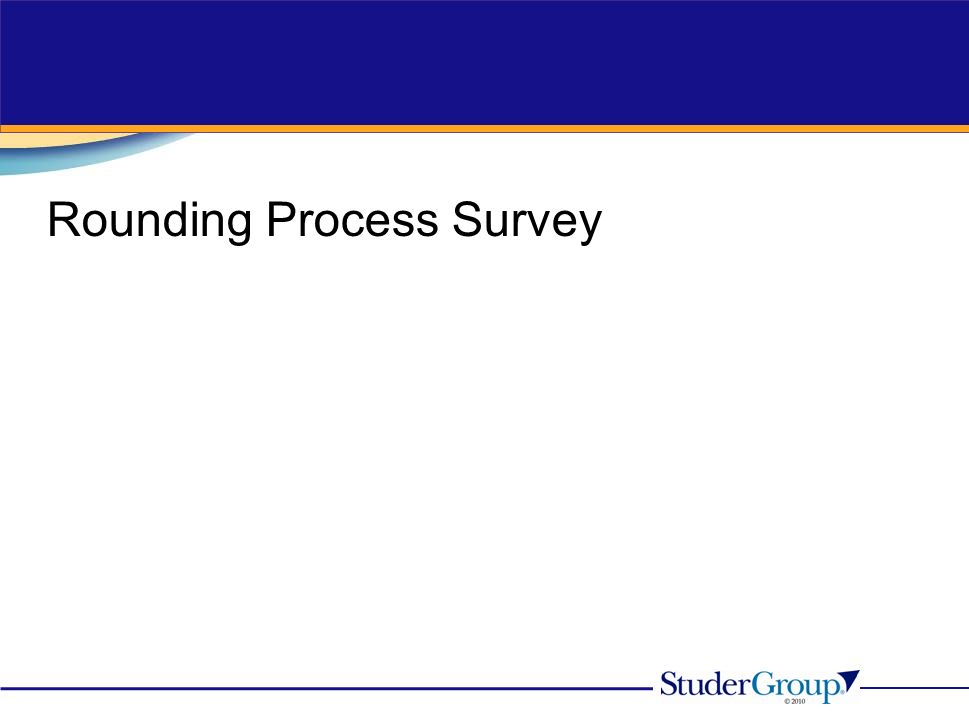 Rounding Process Survey
