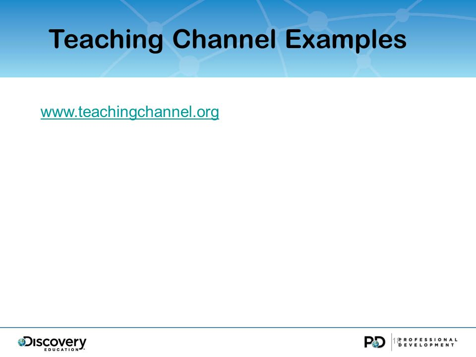 18 Teaching Channel Examples www.teachingchannel.org